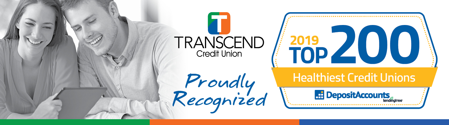 Transcend Credit Union has been proudly recognized as one of the Top 200 Healthiest Credit Unions.