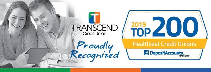 Transcend Credit Union was proudly recognized as one of 2019's Top 200 Healthiest Credit Unions.